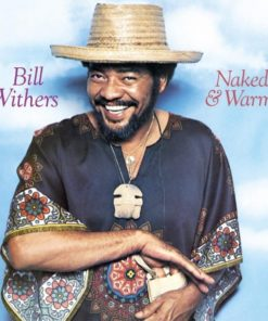 Bill Withers - Naked & Warm (Vinyl)